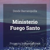 Ministerio Fuego Santo - Barranquilla, Colombia